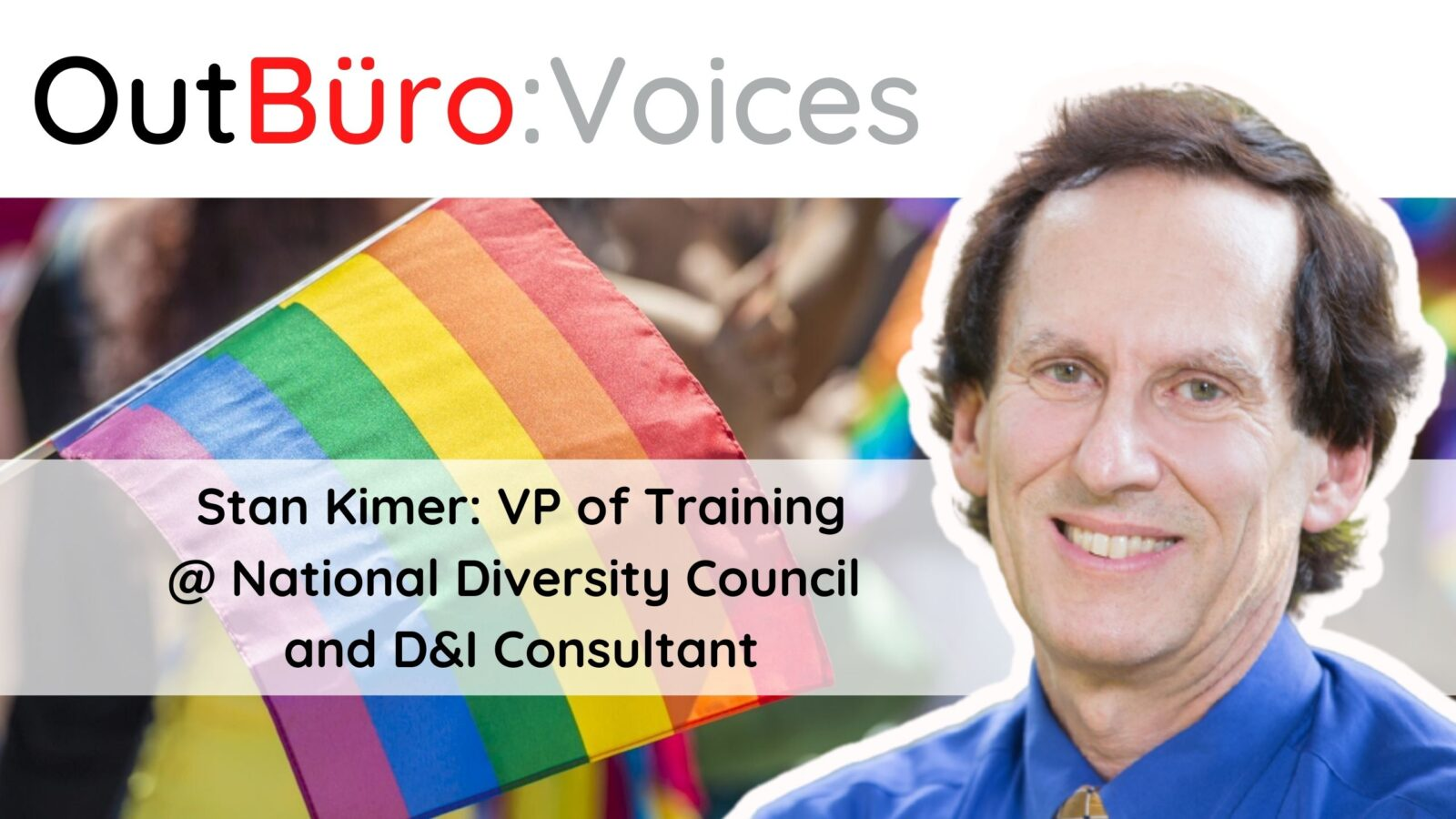 Stan Kimer_ VP of Training for National Diversity Council & Consultant lgbt out gay entrepreneur lgbtq business owners lesbian queer community OutBuro
