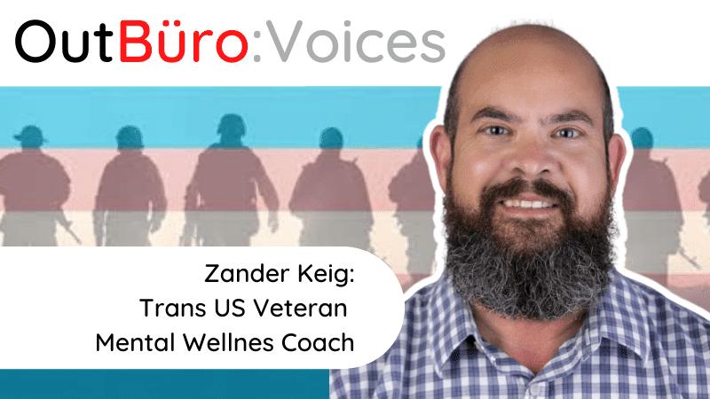 Zander Keig: Trans US Veteran Mental Wellnes Coach