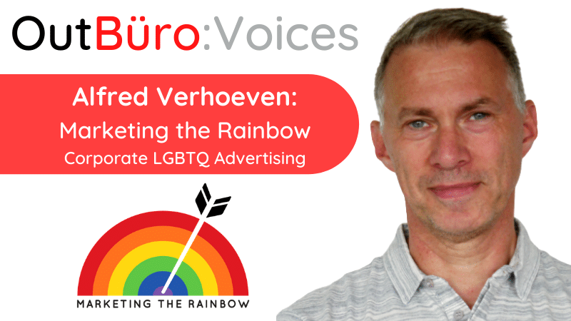 Alfred Verhoeven Marketing the Rainbow corporate lgbtq advertising commercial ads compiled and reviewed lgbt profrssionals networking community OutBuro entrepreneurs gay
