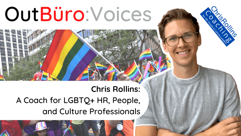 Chris Rollins HR People Work Culture Coach lgbtq entrepreneurs lgbt professionals online community OutBuro gay lesbian bisexual trans queer dennis velco