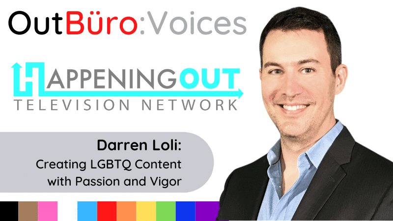Darren Loli happening out television network qnews queer news tonight gay town hal sunshine cathederal sevice lgbtq talk show professional entrepreneurs outburo dennis velco