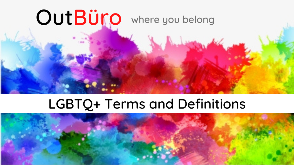 LGBTQ+ Terms and Definitions OutBuro professional online community gay lesbian bisexual transgender queer intersex asexual pansexual entrepreneurs networking