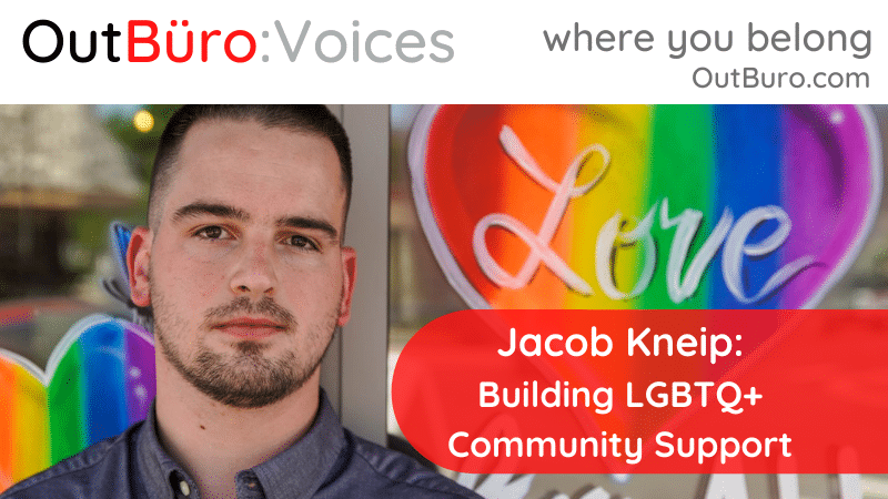 Jacob Kneip: Building LGBTQ+ Community Support