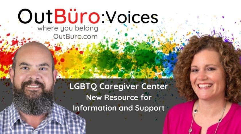 LGBTQ Caregiver Center साक्षात्कार आउटबुरो lgbtक्यू पेशेवरहरू समलि .्गी समलि les्गी समलिnder्गी ट्रान्सजेन्डर क्विर बाइसेक्सुअल अनलाइन समुदाय