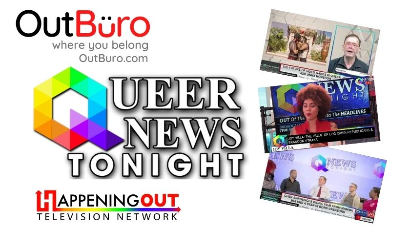 Queer News Tonight HappeningOut TV OutBuro lgbtq professionals community gay lesbian transgender queer bisexual online community