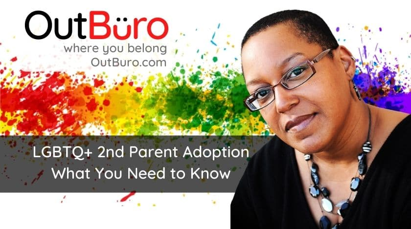 2-34 OutBuro with Dr Kelly LGBTQ 2nd Parent Adoption What you need to know lgbt professional entreprenuer networking online community gay lesbian transgender queer bisexual nonbinary