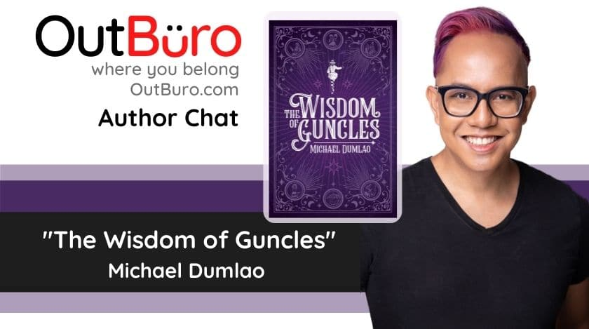 2-38 Michael Dumlao Author The Wisdom of Guncles OutBuro lgbtq professional entreprenuer networking online community gay lesbian transgender queer bisexual nonbinary