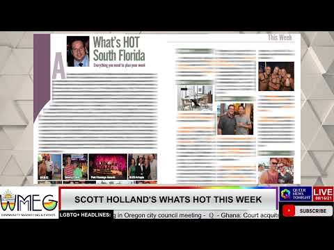 Scott Holland Whats Hot This Week HotSpot South Florida 8-16-2021 OutBuro LGBTQ professional entrepreneur online networking community gay lesbian bisexual transgender nonbinary