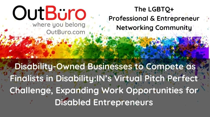 Disability-Owned Businesses to Compete as Finalists in Disability-IN's Virtual Pitch Perfect Challenge, Expanding Work Opportunities for Disabled Entrepreneurs