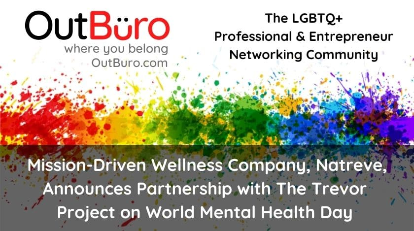 Natreve Announces Partnership with The Trevor Project on World Mental Health Day OutBuro lgbt professional entreprenuer networking online community gay lesbian transgender queer bisexual nonbinary
