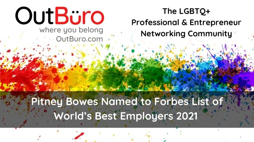 Pitney Bowes Named to Forbes List of World's Best Employers 2021 OutBuro lgbt professional entreprenuer networking online community gay lesbian transgender queer bisexual nonbinary